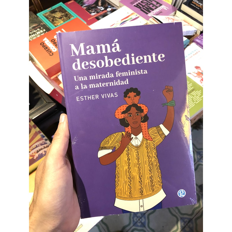 Mamá desobediente de Esther Vivas